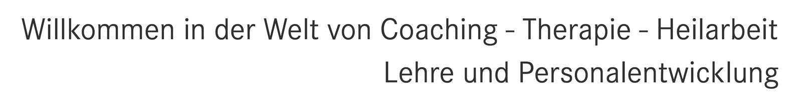 Coaching, Therapie, Heilarbeit, Lehre und Personalentwicklung